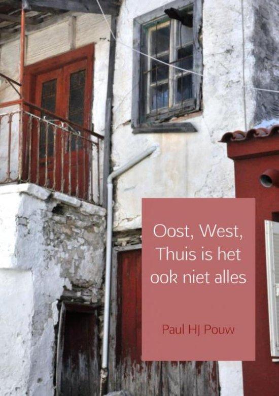 Oost, west, thuis is het ook niet alles