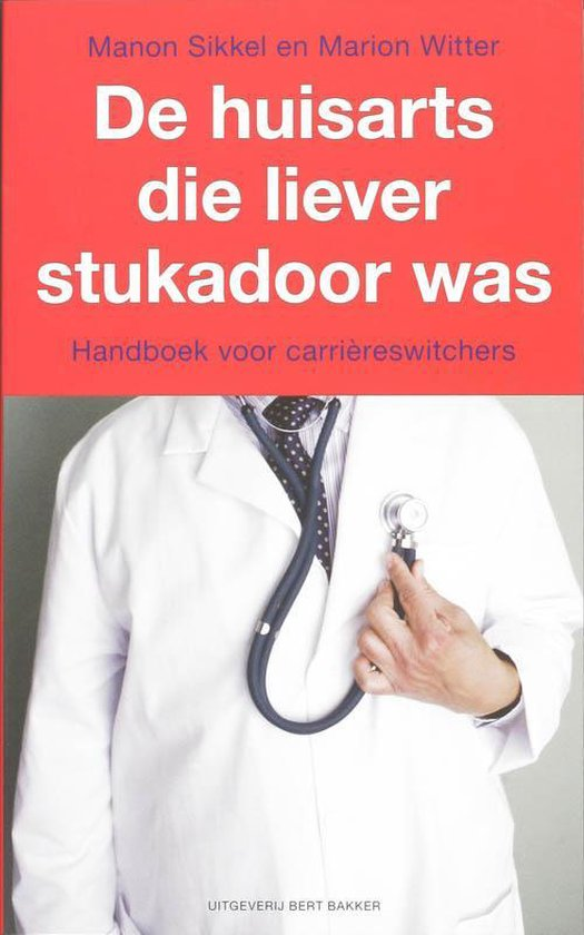 De Huisarts Die Liever Stukadoor Was - Manon Sikkel | Readingchampions.org.uk