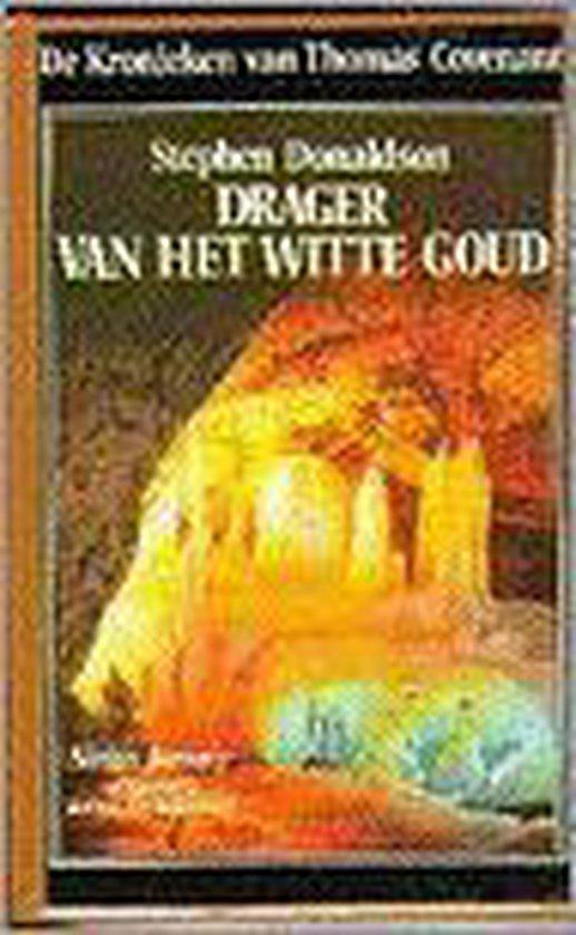 De kronieken van Thomas Covenant 3: Drager van het witte goud - Stephen R. Donaldson | Readingchampions.org.uk