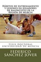 Habitos de Entrenamiento Y Lesiones En Jugadores de Baloncesto de la Region de Murcia