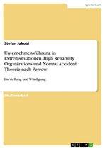 Unternehmensführung in Extremsituationen. High Reliability Organizations und Normal Accident Theorie nach Perrow