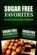 Sugar Free Favorites - On the Go and Snacks Cookbook