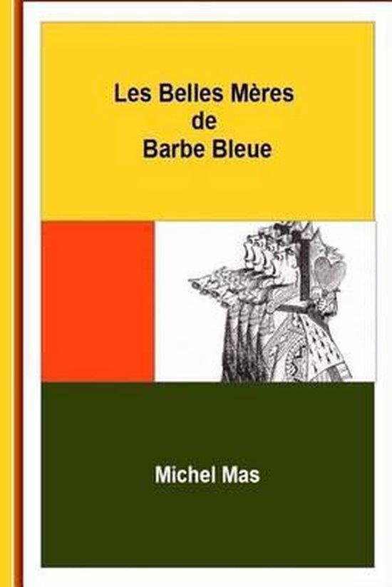 Afbeelding van Les Belles-M res de Barbe Bleue