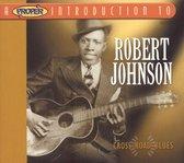 A Proper Introduction to Robert Johnson: Cross Road Blues