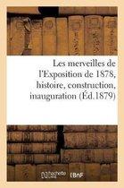 Les merveilles de l'Exposition de 1878, histoire, construction, inauguration