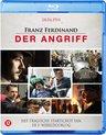 Franz Ferdinand; Der Angriff