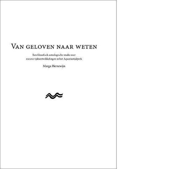 Van geloven naar weten - Marga Herrewijn |