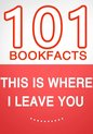 This Is Where I Leave You � 101 Amazing Facts You Didn't Know