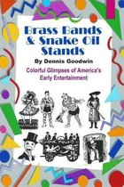 Brass Bands and Snake Oil Stands