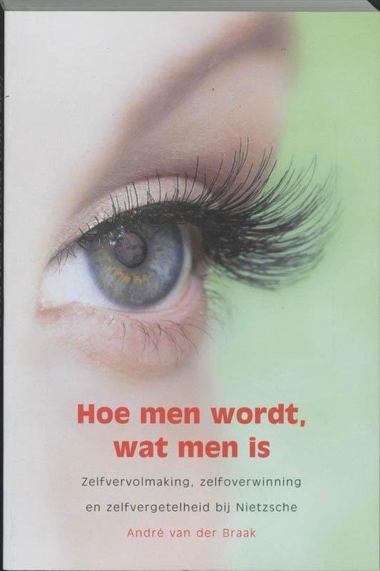 Hoe Men Wordt, Wat Men Is - Andr Van Der Braak   Fthsonline.com