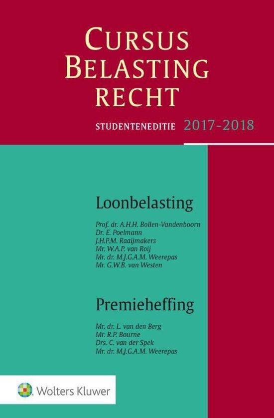 Cursus belastingrecht loonbelasting/premieheffing Studenteneditie 2017-2018 - A.H.H. Bollen-Vandenboorn  