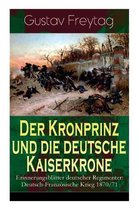 Der Kronprinz und die deutsche Kaiserkrone - Erinnerungsbl tter deutscher Regimenter