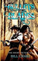Bullets and Blades