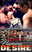 Flaming Desire : Threesome Romance Collection