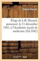 Eloge de J.-B. Huzard, prononce, le 11 decembre 1841, a l'Academie royale de medecine