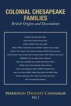 Colonial Chesapeake Families British Origins and Descendants