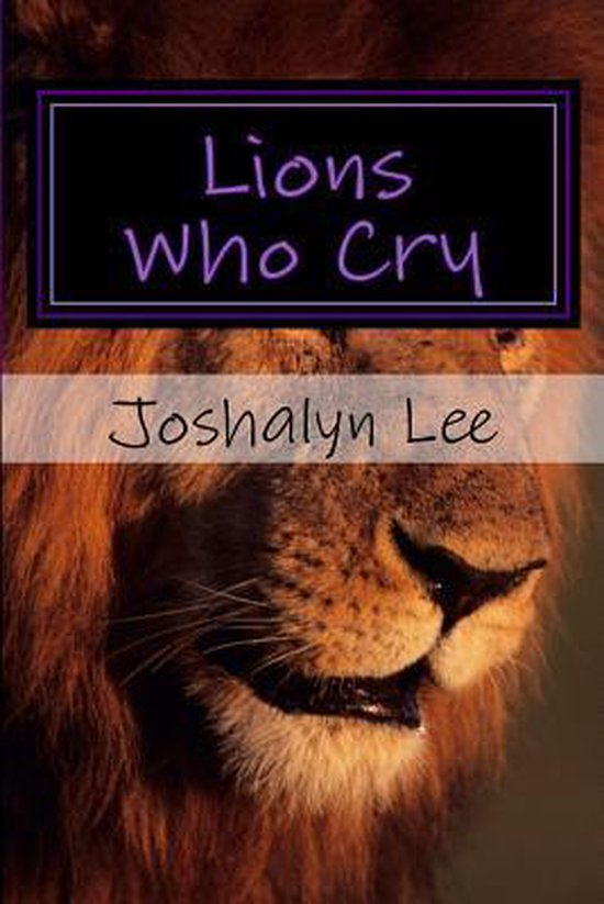 Lions Who Cry