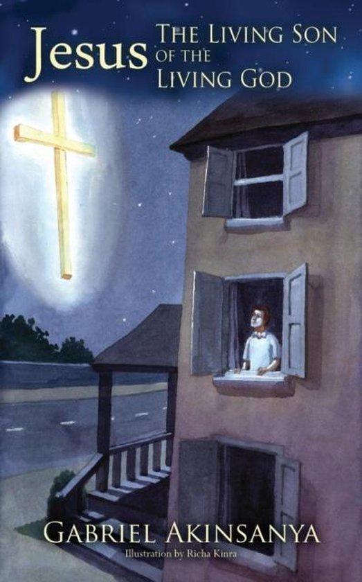 Boek cover Jesus-The Living Son of The Living God van Gabriel Akinsanya (Paperback)