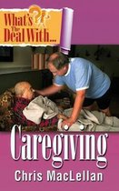 What's the Deal with Caregiving?