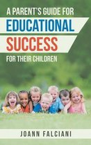A Parent's Guide for Educational Success for Their Children
