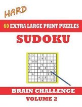 Sudoku 60 Hard Extra Large Print Puzzles - Volume 2