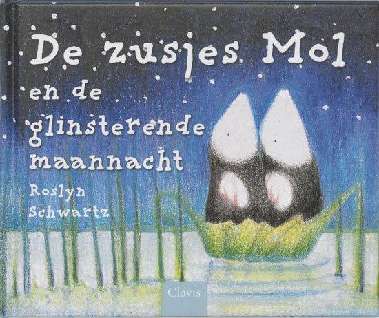De Zusjes Mol En De Glinsterende Maannacht - Roslyn Schwartz |