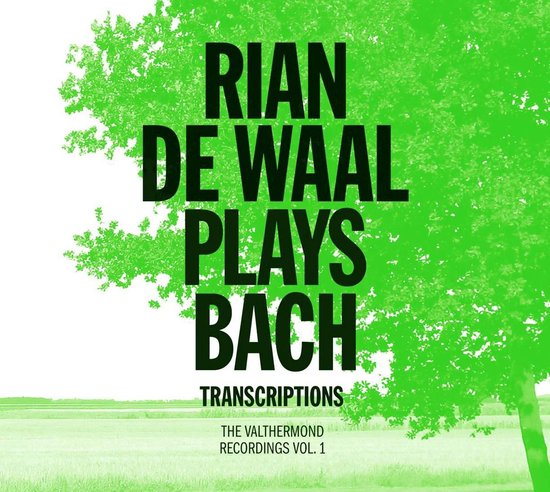 Rian De Waal Speelt Bach Transcripties - Valthermond Recordings Vol. 1