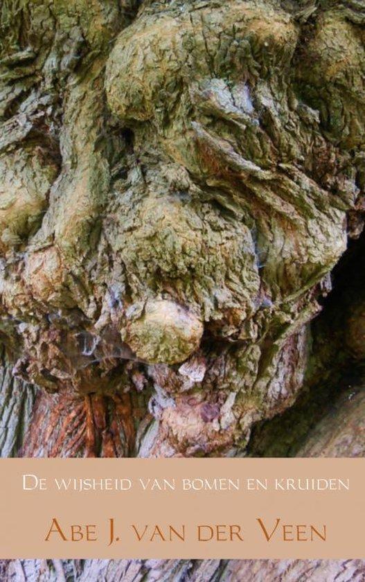 De wijsheid van bomen en kruiden - Abe J. van der Veen | Readingchampions.org.uk