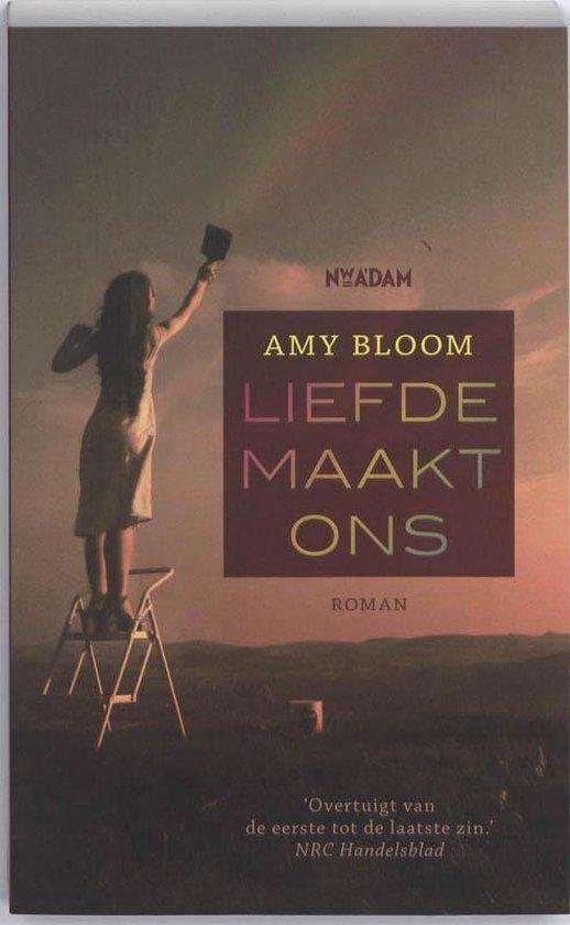 Liefde maakt ons - Amy Bloom |
