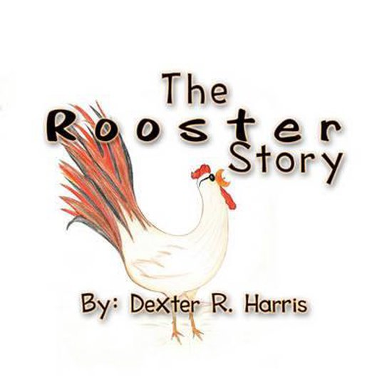 The Rooster Story