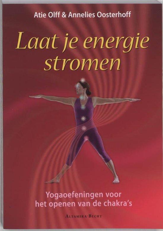 Laat je energie stromen - A. Olff |