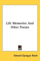 Life Memories and Other Poems