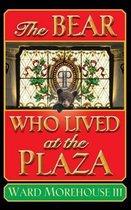 The Bear Who Lived at the Plaza (Hardback)