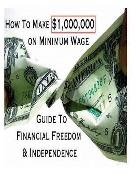 How to Make $1,000,000 on Minimum Wage