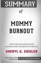 Summary of Mommy Burnout by Sheryl G. Ziegler