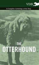 The Otterhound - A Complete Anthology of the Dog