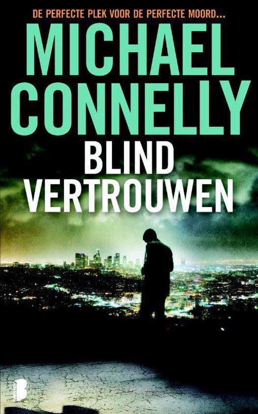 Harry Bosch 13 - Blind vertrouwen - Michael Connelly pdf epub
