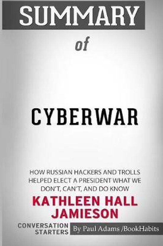 Summary of Cyberwar by Kathleen Hall Jamieson