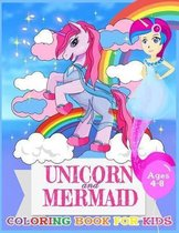 Unicorn and Mermaid Coloring Book for Kids Ages 4-8