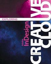 Exploring Adobe (R) InDesign Creative Cloud