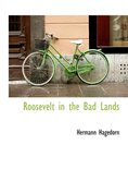 Roosevelt in the Bad Lands