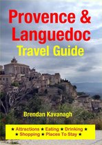 Provence & Languedoc Travel Guide - Attractions, Eating, Drinking, Shopping & Places To Stay