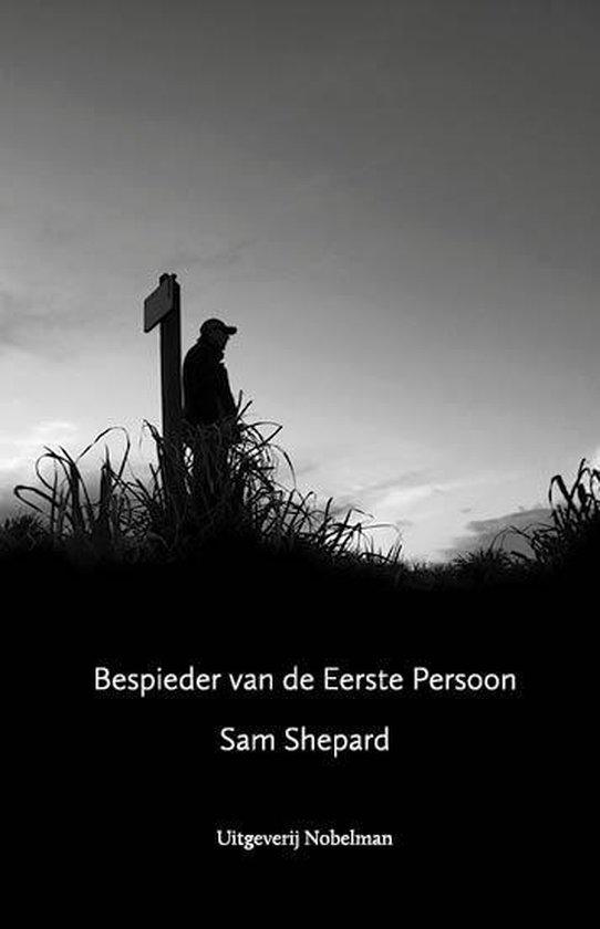 Bespieder van de Eerste Persoon - Sam Shepard pdf epub