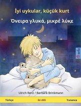 Sleep Tight, Little Wolf. Bilingual Children's Book (Turkish - Greek / Turkce - Yunanca)