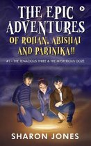 The Epic Adventures of Rohan, Abishai & Parinika !!
