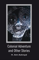Colonial Adventure and Other Stories