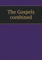 The Gospels Combined