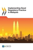 Implementing good regulatory practice in Malaysia