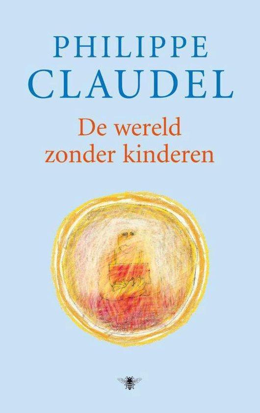 De wereld zonder kinderen - Philippe Claudel |