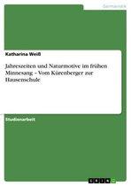 Jahreszeiten und Naturmotive im frühen Minnesang - Vom Kürenberger zur Hausenschule